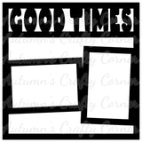 Good Times - 2 Frames - Scrapbook Page Overlay Die Cut - Choose a Color