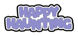 Happy Haunting - Deluxe Scrapbook Page Title
