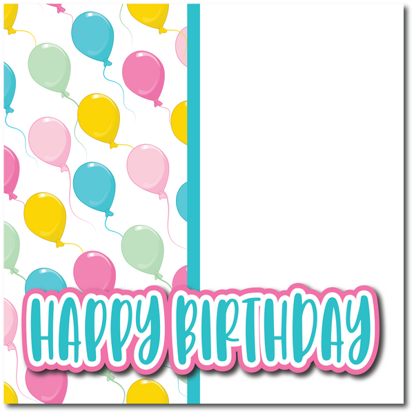Happy Birthday - Printed Premade Scrapbook Page 12x12 Layout