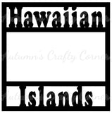 Hawaiian Islands - Scrapbook Page Overlay Die Cut - Choose a Color
