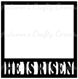 He is Risen - Easter - Scrapbook Page Overlay Die Cut - Choose a Color
