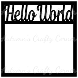 Hello World - Baby - Scrapbook Page Overlay Die Cut - Choose a Color