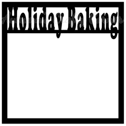 Holiday Baking - Scrapbook Page Overlay Die Cut - Choose a Color