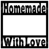 Homemade with Love - Scrapbook Page Overlay Die Cut - Choose a Color