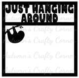 Just Hanging Around - Sloth - Scrapbook Page Overlay Die Cut - Choose a Color