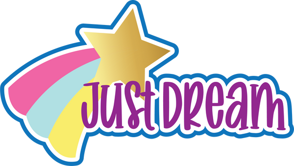 Just Dream - Scrapbook Page Title Sticker