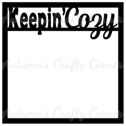 Keepin' Cozy - Scrapbook Page Overlay Die Cut - Choose a Color