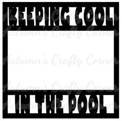 Keeping Cool in the Pool - Scrapbook Page Overlay Die Cut - Choose a Color