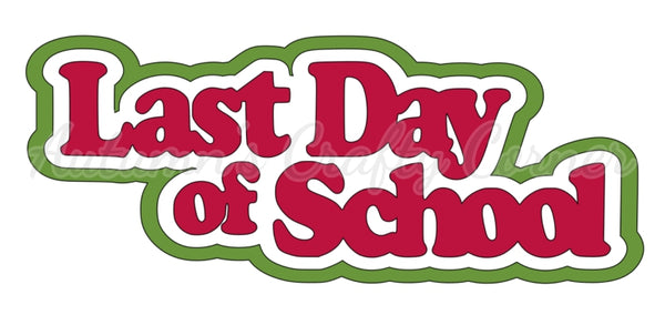 Last Day of School - Deluxe Scrapbook Page Title