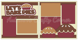 Let's Bake Pies - Scrapbook Page Kit