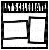 Let's Celebrate - 2 Frames - Scrapbook Page Overlay Die Cut - Choose a Color