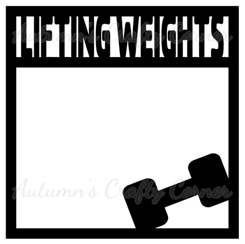 Lifting Weights - Scrapbook Page Overlay Die Cut