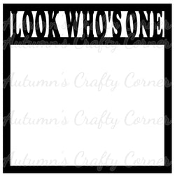 Look Who's One - Scrapbook Page Overlay Die Cut - Choose a Color