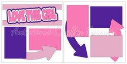 Love this Girl - Scrapbook Page Kit