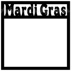 Mardi Gras - Scrapbook Page Overlay Die Cut - Choose a Color