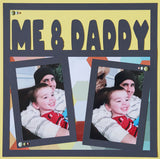Me & Daddy - 2 Vertical Frames - Scrapbook Page Overlay Die Cut - Choose a Color
