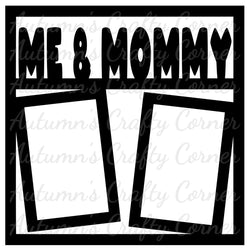 Me & Mommy - 2 Vertical Frames - Scrapbook Page Overlay Die Cut - Choose a Color