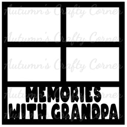 Memories with Grandpa - 4 Frames - Scrapbook Page Overlay Die Cut - Choose a Color