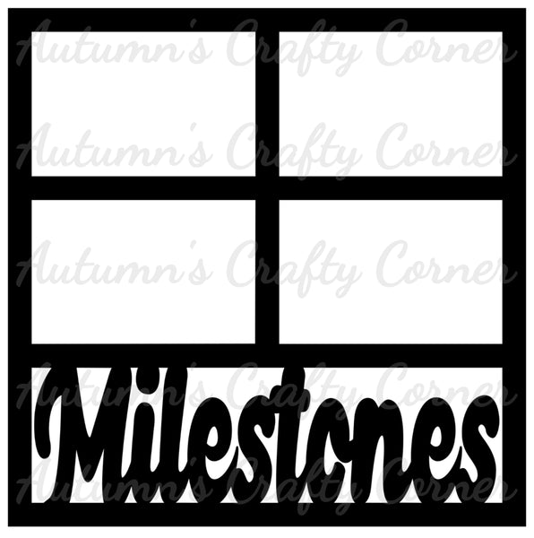 Milestones - 4 Frames - Scrapbook Page Overlay Die Cut - Choose a Color