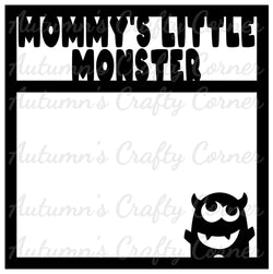 Mommy's Little Monster  - Scrapbook Page Overlay Die Cut - Choose a Color
