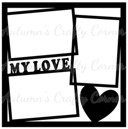 My Love - 3 Frames - Scrapbook Page Overlay Die Cut - Choose a Color