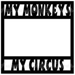 My Monkeys My Circus - Scrapbook Page Overlay Die Cut - Choose a Color