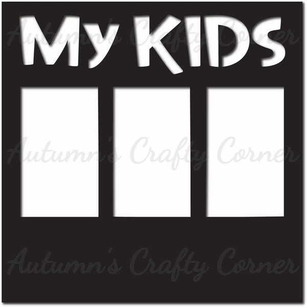 My Kids - 3 Vertical Frames  - Scrapbook Page Overlay Die Cut - Choose a Color