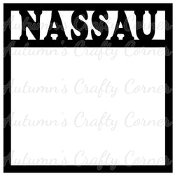 Nassau - Bahamas - Scrapbook Page Overlay Die Cut - Choose a Color