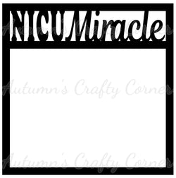NICU Miracle - Scrapbook Page Overlay Die Cut - Choose a Color