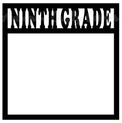 Ninth Grade - Scrapbook Page Overlay Die Cut - Choose a Color