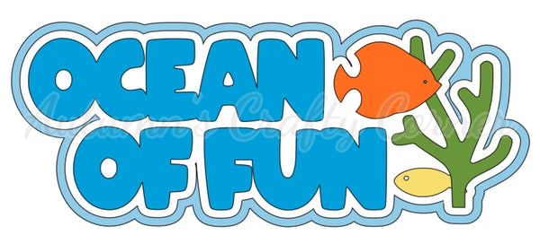 Ocean of Fun - Deluxe Scrapbook Page Title