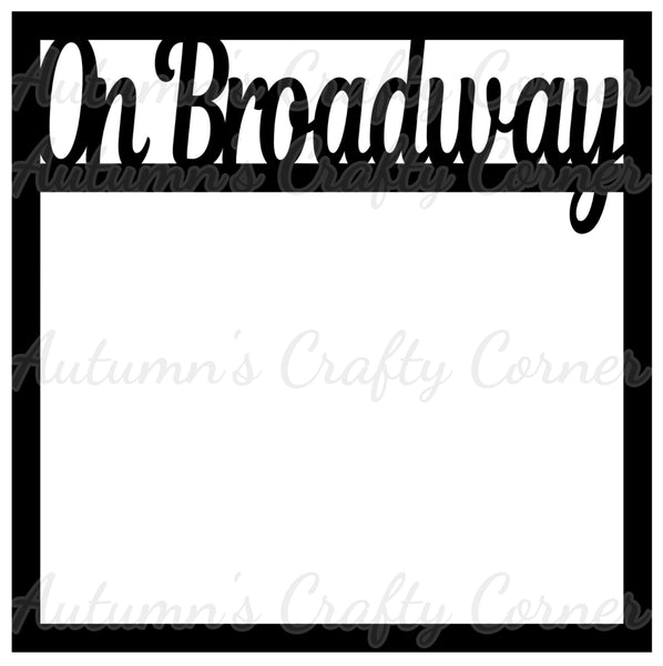 On Broadway - Scrapbook Page Overlay Die Cut - Choose a Color