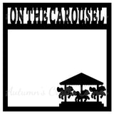 On The Carousel - Scrapbook Page Overlay Die Cut - Choose a Color