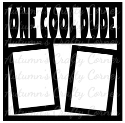 One Cool Dude - 2 Vertical Frames - Scrapbook Page Overlay Die Cut - Choose a Color