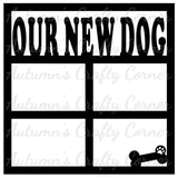 Our New Dog - 4 Frames - Scrapbook Page Overlay Die Cut - Choose a Color