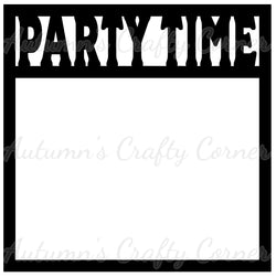 Party Time - Scrapbook Page Overlay Die Cut - Choose a Color