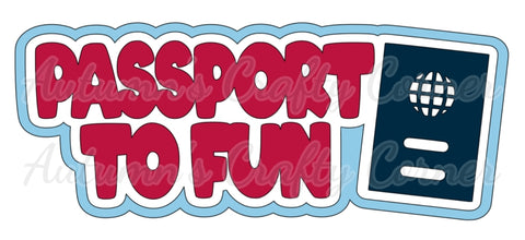 Passport to Fun - Deluxe Scrapbook Page Title