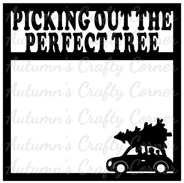 Picking Out the Perfect Tree - Christmas - Scrapbook Page Overlay Die Cut - Choose a Color