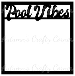 Pool Vibes - Scrapbook Page Overlay Die Cut - Choose a Color
