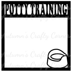 Potty Training - Scrapbook Page Overlay Die Cut - Choose a Color