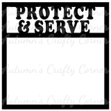 Protect & Serve - Police - Scrapbook Page Overlay Die Cut - Choose a Color