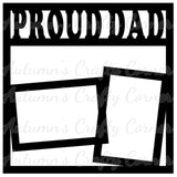 Proud Dad - 2 Frames - Scrapbook Page Overlay Die Cut - Choose a Color