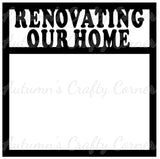 Renovating Our Home - Scrapbook Page Overlay Die Cut - Choose a Color