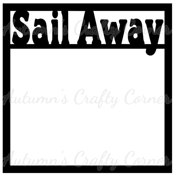 Sail Away - Scrapbook Page Overlay Die Cut - Choose a Color