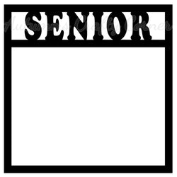 Senior - Scrapbook Page Overlay Die Cut - Choose a Color