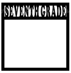 Seventh Grade - Scrapbook Page Overlay Die Cut - Choose a Color