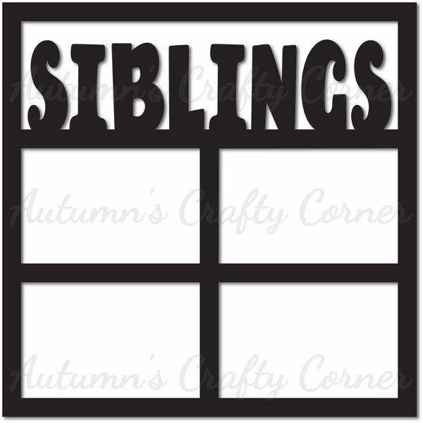 Siblings - 4 Frames - Scrapbook Page Overlay Die Cut - Choose a Color