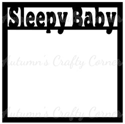 Sleepy Baby - Scrapbook Page Overlay Die Cut - Choose a Color