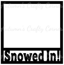 Snowed In! - Scrapbook Page Overlay Die Cut - Choose a Color