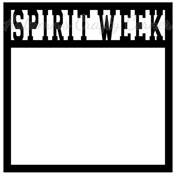 Spirit Week - Scrapbook Page Overlay Die Cut - Choose a Color